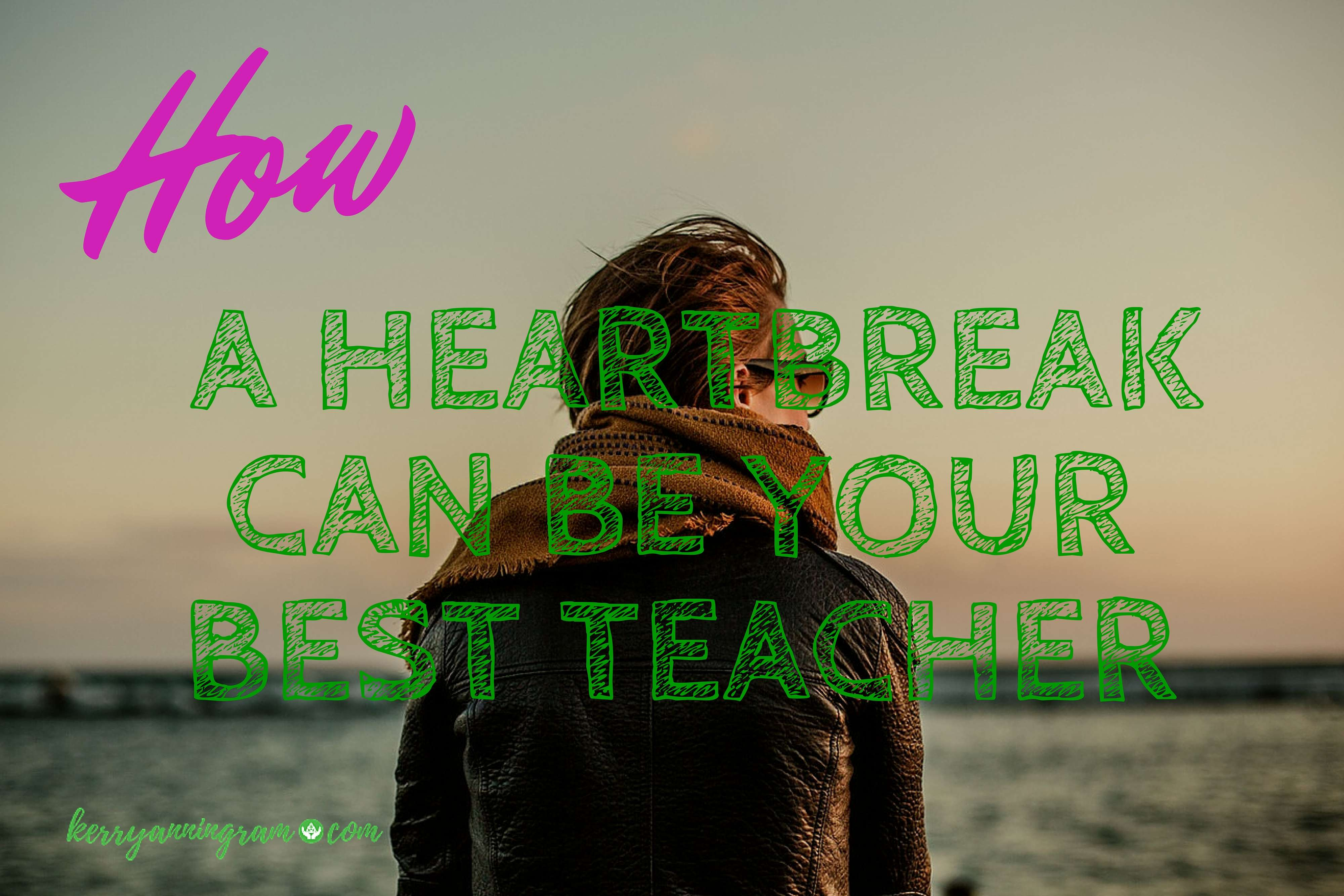 Kerry-Ann Ingram: how A Heartbreak Can Be Your Best Teacher