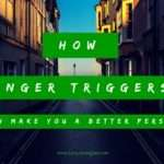 How Anger Triggers Can Make You a Better Person
