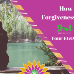 [BLOG] How Forgiveness Can Shut Your EGO Up