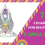 7 Chakras for Beginners: A Simple Guide