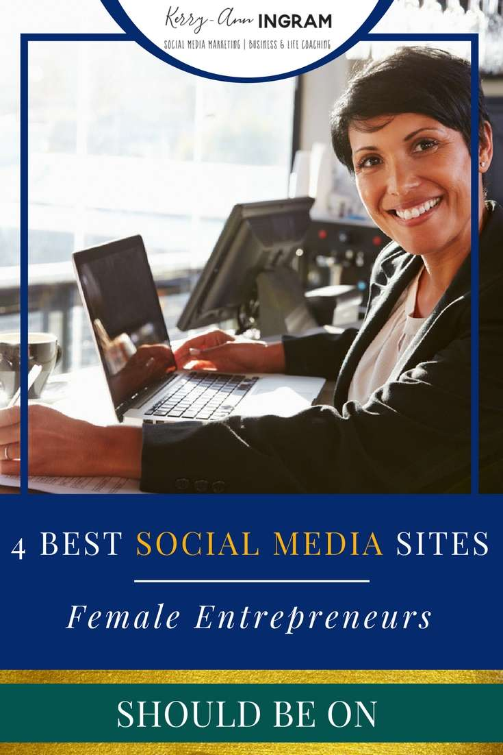 4 Best Social Media Sites Female Entrepreneurs Should Be On
